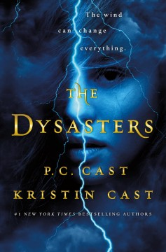 The dysasters Dysasters Series, Book 1 / P. C. Cast