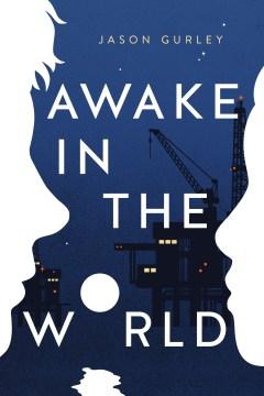 Awake in the world Jason Gurley
