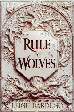Rule of wolves / Leigh Bardugo.