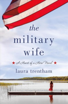 The military wife : heart of a hero