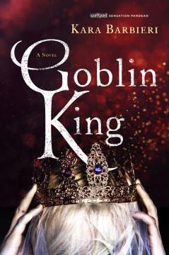 Goblin king--a permafrost novel Kara Barbieri