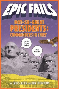 Not-so-great presidents : Commanders in Chief