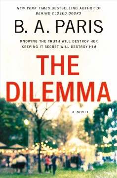 The dilemma / B.A. Paris.