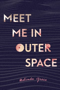 Meet me in outer space Melinda Grace.
