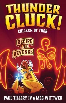 Chicken of Thor : Recipe for Revenge