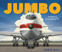 Jumbo : the making of the Boeing 747