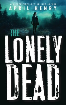 The lonely dead April Henry.
