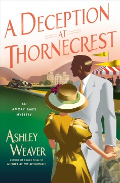 A deception at Thornecrest / Ashley Weaver.