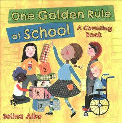 One golden rule at school : a counting book