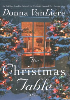 The Christmas table / Donna VanLiere.