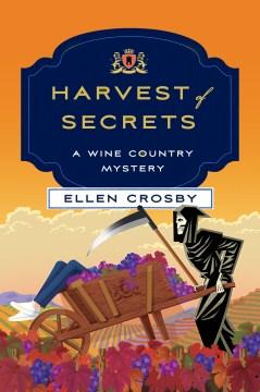 Harvest of secrets / Ellen Crosby.