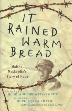 It rained warm bread / Moishe Moskowitz's Story of Hope