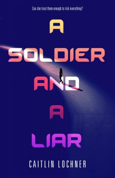 A soldier and a liar Caitlin Lochner.