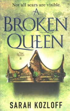 A broken queen / Sarah Kozloff.