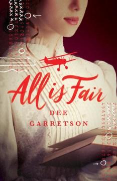 All is fair / Dee Garretson.