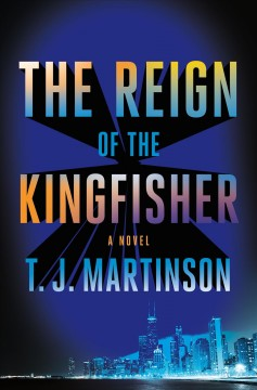 The reign of the Kingfisher : a novel