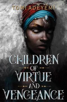 Children of virtue and vengeance Tomi Adeyemi