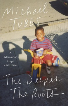 The deeper the roots : a memoir of hope and home