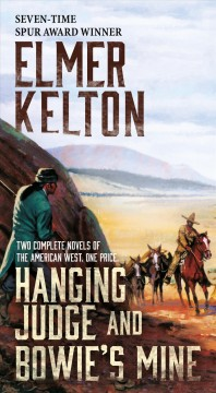 Hanging judge ; and, Bowie's mine / Elmer Kelton.
