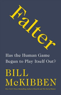 Falter : has the human game begun to play itself out?