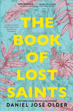 The book of lost saints / Daniel José Older.