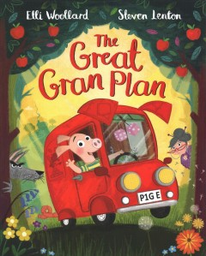 The great gran plan / Elli Woollard ; Steven Lenton.