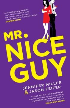 Mr. Nice Guy / Jennifer Miller & Jason Feifer.