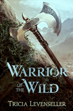 Warrior of the wild / Tricia Levenseller.