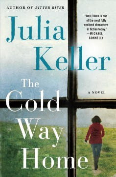 The cold way home / Julia Keller.