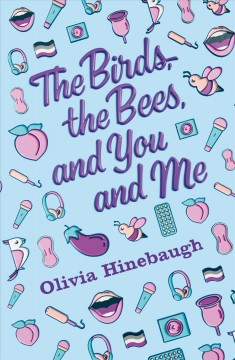 The birds, the bees, and you and me Olivia Hinebaugh.