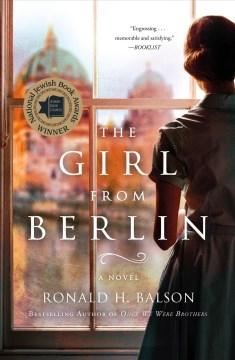 The girl from Berlin a novel / Ronald H. Balson.