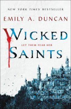 Wicked saints a novel / Emily A. Duncan.
