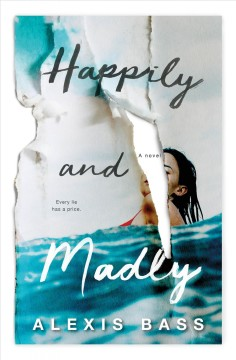 Happily and madly / Alexis Bass.