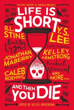 Life Is Short and Then You Die : Mystery Writers of America Presents First Encounters With Murder