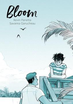Bloom / written by Kevin Panetta ; artwork by Savanna Ganucheau.