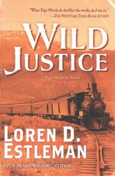 Wild justice / Loren D. Estleman.