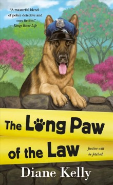 The long paw of the law / Diane Kelly.