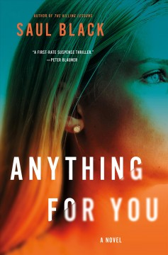 Anything for you / Saul Black.