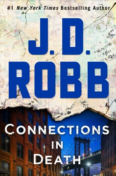 Connections in death an Eve Dallas novel / J. D. Robb.