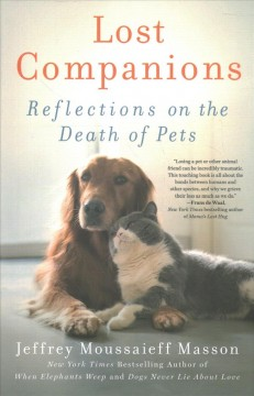 Lost companions : reflections on the death of pets / Jeffrey Moussaieff Masson.