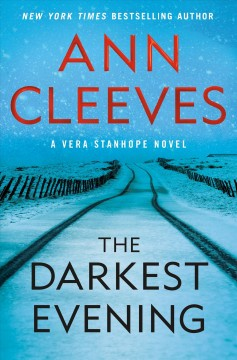 The darkest evening / Ann Cleeves.