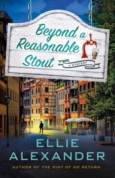 Beyond a reasonable stout / Ellie Alexander.