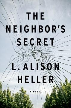 The neighbor's secret / L. Alison Heller.