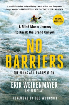 No barriers (The young adult adaptation) : a blind man's journey to kayak the Grand Canyon