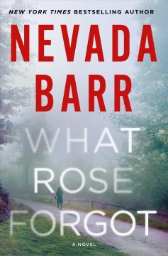 What Rose forgot / Nevada Barr.