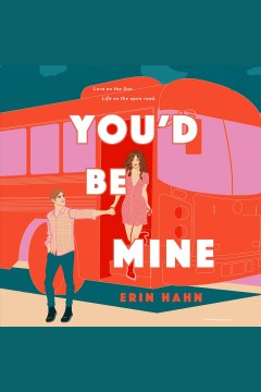 You'd be mine [electronic resource] : A Novel / Erin Hahn