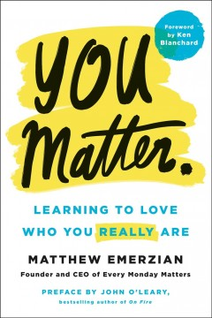 You matter. : learning to love who you really are