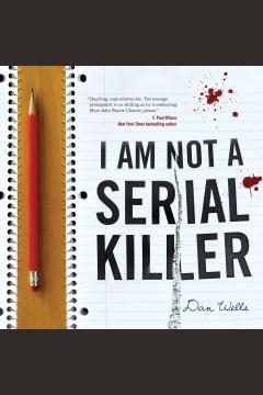 I am not a serial killer [electronic resource] / Dan Wells.