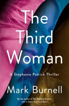 The third woman a Stephanie Patrick thriller / Mark Burnell.