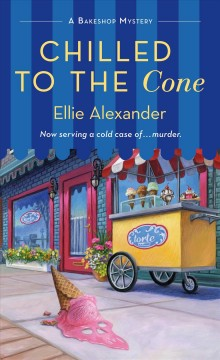 Chilled to the cone / Ellie Alexander.